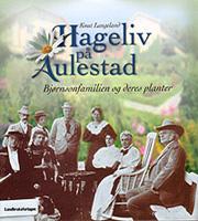 Hageliv på Aulestad - Bjørnsonfamilien og deres planter