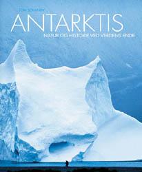Antarktis - natur og historie ved verdens ende
